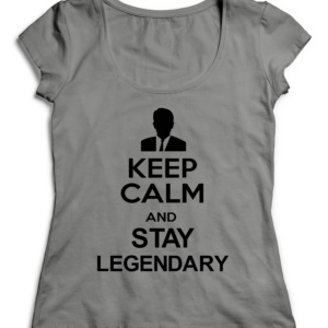 T-SHIRT KEEP CALM AND STAY LEGENDARY