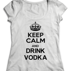 T-SHIRT KEEP CALM AND DRINK VODKA