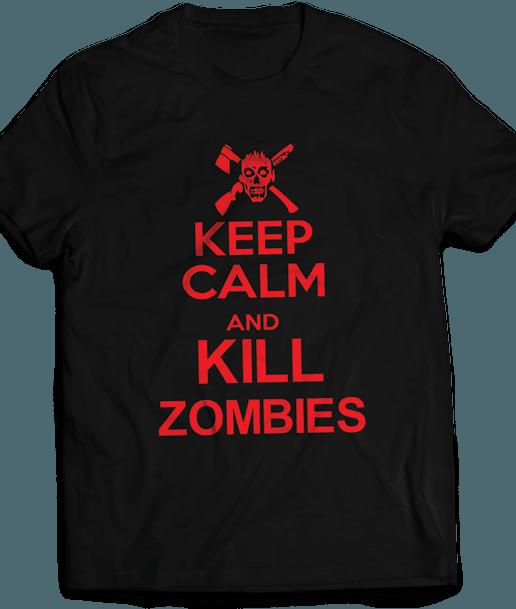 T-shirt Keep Calm and kill zombies - J'imprime comme j'aime