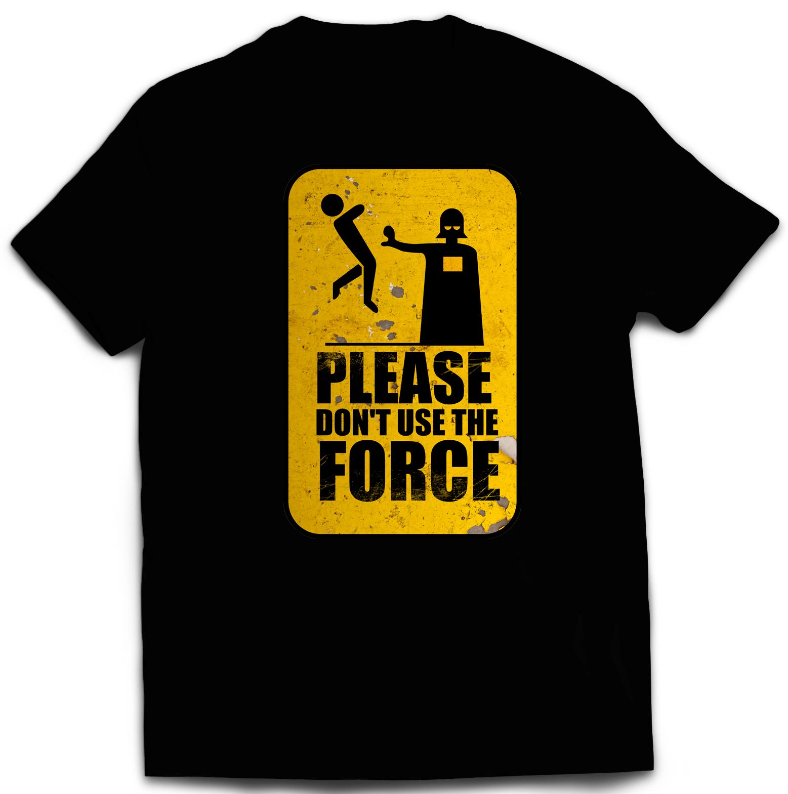 t shirt star wars please don 39 t use the force v2 homme j 39 imprime comme j 39 aime. Black Bedroom Furniture Sets. Home Design Ideas