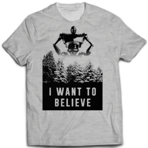 Tshirt I want to believe Iron Man Geant