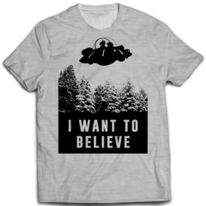 Tshirt I want to believe Rick et Morty