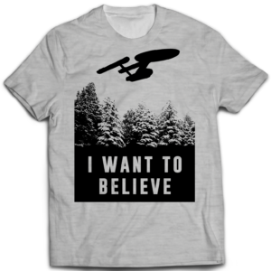 Tshirt I want to believe Star Treck