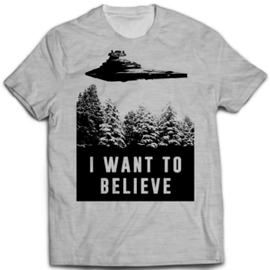 Tshirt I want to believe Star wars